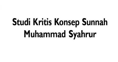 [Jurnal] Studi Kritis Konsep Sunnah Muhammad Syahrur